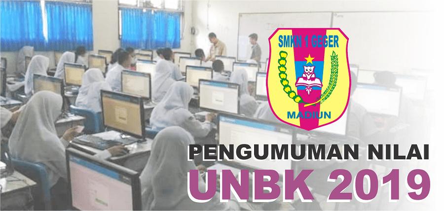 Pengumuman UNBK 2019 SMKN 1 GEGER