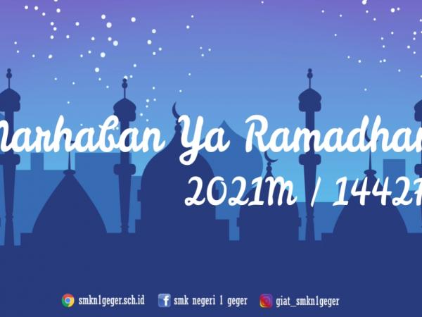 Marhaban Yaa Ramadhan 1442H/2021M
